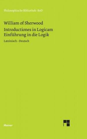 Einf hrung in Die Logik. Introductiones in Logicam