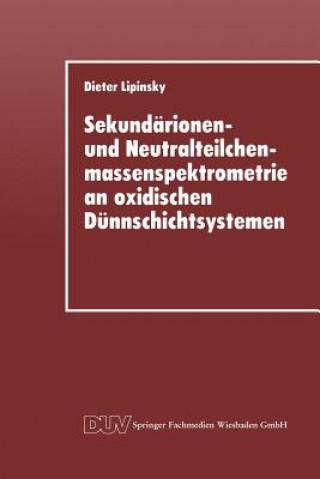 Sekund rionen- Und Neutralteilchenmassenspektrometrie an Oxidischen D nnschichtsystemen