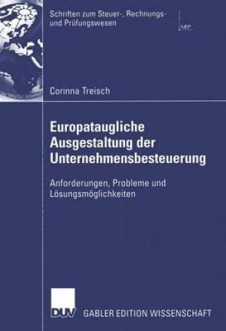 Europataugliche Ausgestaltung Der Unternehmensbesteuerung