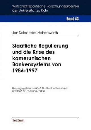 Staatliche Regulierung Und Die Krise Des Kamerunischen Bankensystems Von 1986-1997