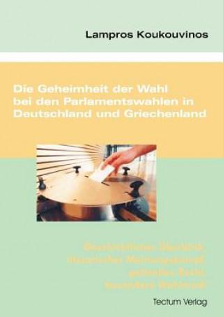 Geheimheit Der Wahl Bei Den Parlamentswahlen in Deutschland Und Griechenland
