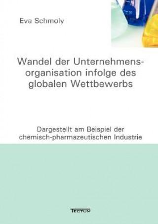Wandel Der Unternehmensorganisation Infolge Des Globalen Wettbewerbs