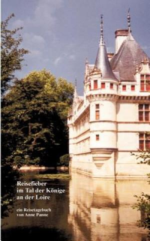 Reisefieber im Tal der Koenige an der Loire