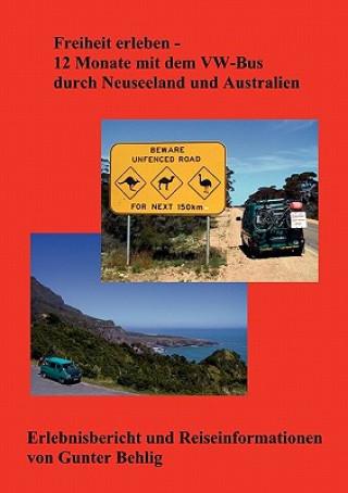 Freiheit erleben - 12 Monate mit dem VW-Bus durch Neuseeland und Australien