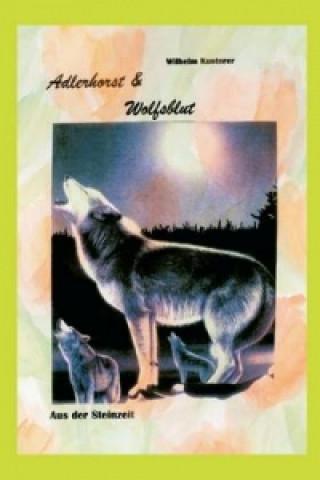 Adlerhorst Und Wolfsblut