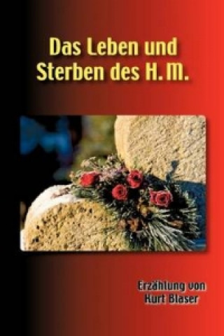 Leben Und Sterben Des H. M.