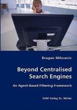 Beyond Centralised Search Engines- An Agent-Based Filtering Framework