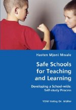 Safe Schools for Teaching and Learning