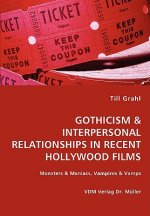 Gothicism & Interpersonal Relationships in Recent Hollywood Films- Monsters & Maniacs, Vampires & Vamps