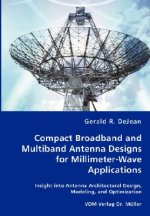 Compact Broadband and Multiband Antenna Designs for Millimeter-Wave Applications