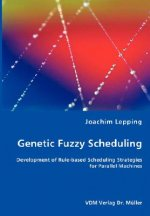 Genetic Fuzzy Scheduling