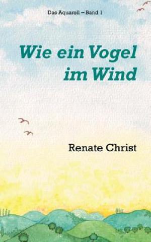 Wie ein Vogel im Wind