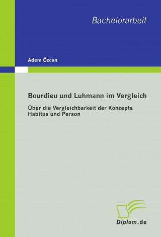 Bourdieu Und Luhmann Im Vergleich