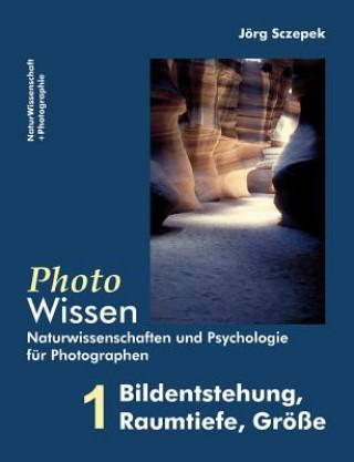 PhotoWissen - 1 Bildentstehung, Raumtiefe, Groesse