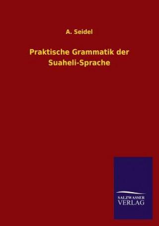 Praktische Grammatik Der Suaheli-Sprache