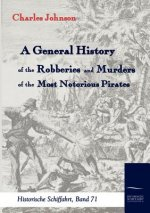 General History of the Robberies and Murders of the Most Notorious Pirates