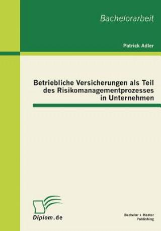 Betriebliche Versicherungen ALS Teil Des Risikomanagementprozesses in Unternehmen