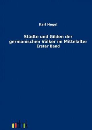 Stadte Und Gilden Der Germanischen Voelker Im Mittelalter