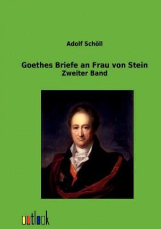 Goethes Briefe an Frau Von Stein