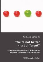 We're Not Better - Just Different