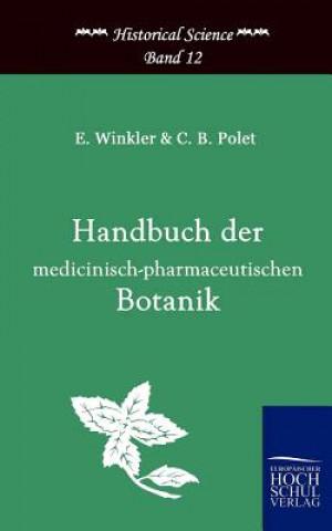 Handbuch Der Medicinisch-Pharmazeutischen Botanik