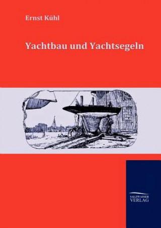 Yachtbau Und Yachtsegeln