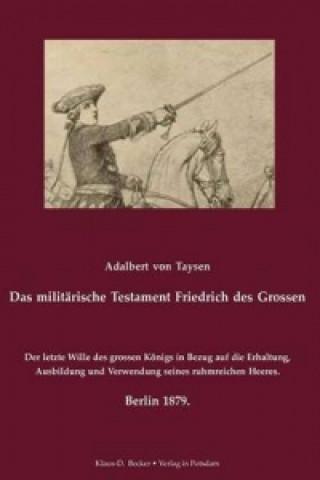 Milit rische Testament Friedrichs Des Grossen.