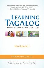 Learning Tagalog - Fluency Made Fast and Easy - Workbook 1 (Part of a 7-Book Set)