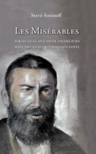 Les MIS Rables, for Musical and Movie Lovers Who Have Not Read Victor Hugo's Novel