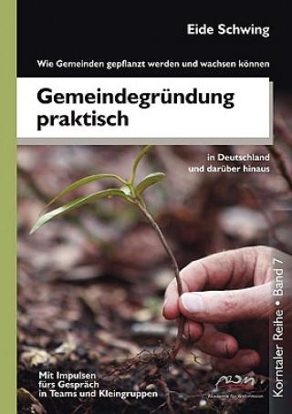 Gemeindegrundung Praktisch - Wie Gemeinden Gepflanzt Werden Und Wachsen Konnen