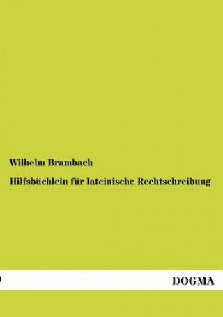 Hilfsbuchlein Fur Lateinische Rechtschreibung