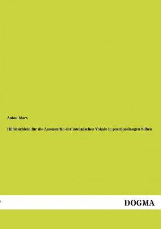 Hilfsbuchlein Fur Die Aussprache Der Lateinischen Vokale in Positionslangen Silben