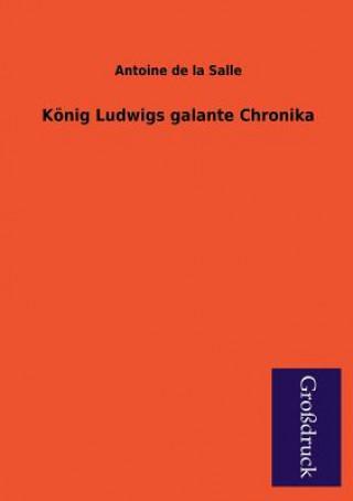 Konig Ludwigs Galante Chronika