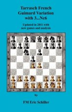 Tarrasch French Guimard Variation with 3. ... Nc6 Updated in 2011 with New Games and Analysis