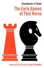 Early Games of Paul Keres Grandmaster of Chess