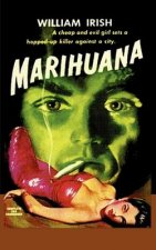 Marihuana a Drug-Crazed Killer at Large