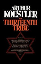 Thirteenth Tribe the Khazar Empire and Its Heritage