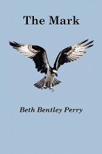 Mark by Beth Bentley Perry