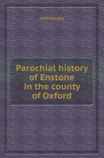 Parochial History of Enstone in the County of Oxford