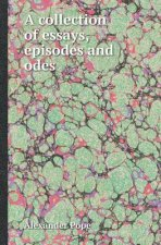 Collection of Essays, Episodes and Odes