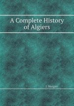 Complete History of Algiers