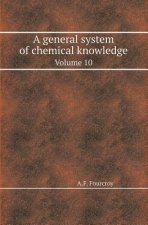 General System of Chemical Knowledge Volume 10