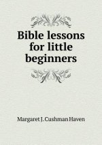 Bible Lessons for Little Beginners