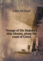 Voyage of His Majesty's Ship Alceste, Along the Coast of Corea