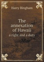 Annexation of Hawaii a Right and a Duty