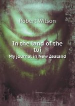 In the Land of the Tui My Journal in New Zealand