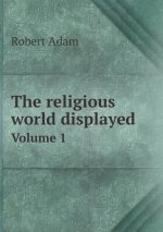 Religious World Displayed Volume 1
