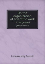 On the Organization of Scientific Work of the General Government