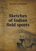 Sketches of Indian Field Sports
