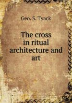 Cross in Ritual Architecture and Art